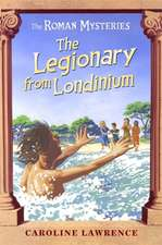 The Roman Mysteries: The Legionary from Londinium and other Mini Mysteries