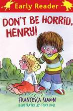 Horrid Henry Early Reader: Don't Be Horrid, Henry!