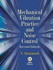 Mechanical Vibration Practice and Noise Control