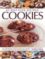 65 Best-Ever Recipes:  An Irresistible Collection of Classic Cookies Shown Step by Step in Over 300 Photographs
