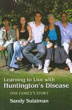 Learning to Live with Huntington's Disease:  One Family's Story