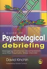 A Guide to Psychological Debriefing:  Managing Emotional Decompression and Post-Traumatic Stress Disorder