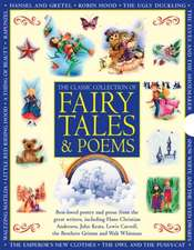 The Classic Collection of Fairy Tales & Poems:  Over 20 Classic Adventures by the Master Storytellers