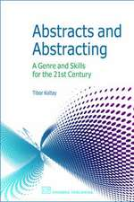 Abstracts and Abstracting: A Genre and Set of Skills for the Twenty-First Century
