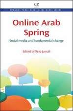 Online Arab Spring: Social Media and Fundamental Change