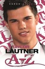 Oliver, S: Taylor Lautner A - Z