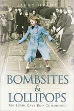 Bombsites and Lollipops