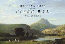 Gilpin, W: Observations on the River Wye