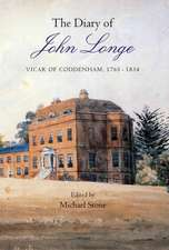 The Diary of John Longe, vicar of Coddenham, 1765–1834