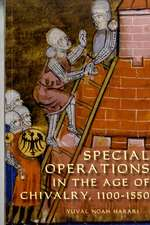 Special Operations in the Age of Chivalry, 1100–1550