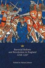 Baronial Reform and Revolution in England, 1258–1267