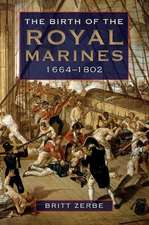 The Birth of the Royal Marines, 1664–1802