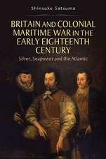 Britain and Colonial Maritime War in the Early E – Silver, Seapower and the Atlantic