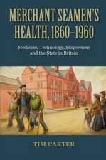 Merchant Seamen`s Health, 1860–1960 – Medicine, Technology, Shipowners and the State in Britain