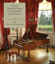 Three Hundred Years of Composers` Instruments – The Cobbe Collection