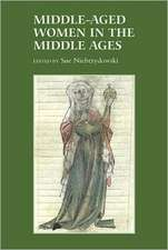Middle–Aged Women in the Middle Ages