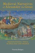 Medieval Narratives of Alexander the Great – Transnational Texts in England and France