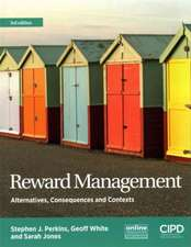 Reward Management : Alternatives, Consequences and Contexts