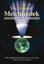 The Order of Melchizedek: Love, Willing Service, & Fulfillment