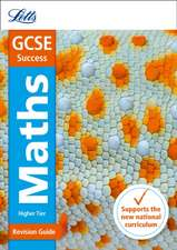 Letts Gcse Revision Success (New 2015 Curriculum Edition) -- Gcse Maths Higher:  Revision Guide