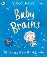 James, S: Baby Brains