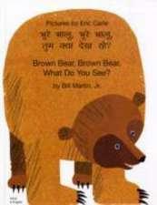 Martin, B: Brown Bear, Brown Bear, What Do You See? (Hindi &