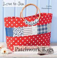 Patchwork Bags [With Pattern(s)]:  Easy Sewing Projects Using Left-Over Pieces of Fabric