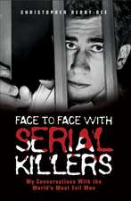 Face to Face with Serial Killers