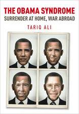 The Obama Syndome:  Surrender at Home, War Abroad