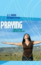 Praying: Finding Our Way from Duty to Delight