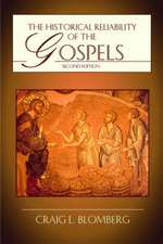Blomberg, C: The Historical Reliability of the Gospels