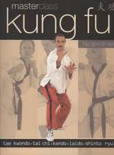 Masterclass Kung Fu:  Myths and Legends of the Classical World