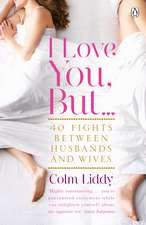I Love You, But ...: 40 Fights Between Husbands and Wives