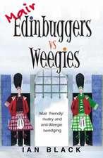 Mair Edinbuggers Vs Weegies and Merr Weegies Vs Edinbuggers