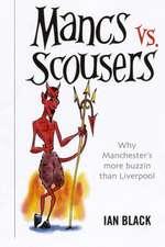 Black, I: Mancs vs Scousers