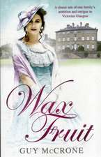 Wax Fruit:  A Scottish Journey