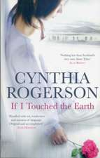 If I Touched the Earth. Cynthia Rogerson:  Prince of Wingers