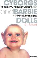Cyborgs and Barbie Dolls: Feminism, Popular Culture and the Posthuman Body
