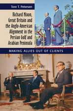 Richard Nixon, Great Britain and the Anglo-American Alignment in the Persian Gulf and Arabian Peninsula