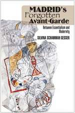 Madrids Forgotten Avant-Garde: Between Essentialism & Modernity