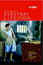 Sentenced to Everyday Life: Feminism and the Housewife