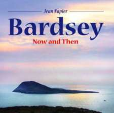 Bardsey - Then and Now