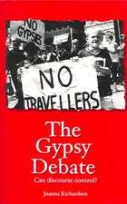 The Gypsy Debate:  Can Discourse Control?