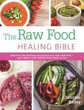 The Raw Food Healing Bible