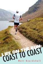 Life on the Run:  Coast to Coast
