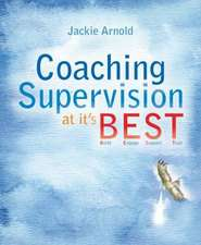 Coaching Supervision at Its BEST:  Build, Engage, Support, Trust
