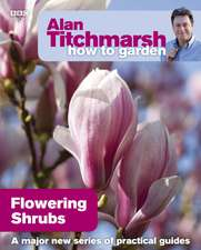 Flowering Shrubs:  A User's Guide to Traditional Skills and Lost Crafts