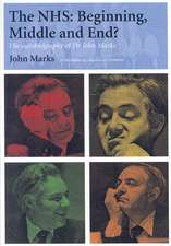 The NHS:  The Autobiography of Dr John Marks