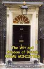 The Wit and Wisdom of Prime Ministers