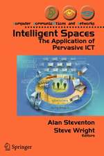 Intelligent Spaces: The Application of Pervasive ICT